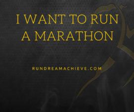 I want to run a marathon